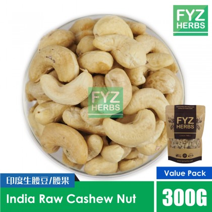 FYZ Herbs Raw Cashew Nut India 300G [Value Pack] 印度生腰豆 300G